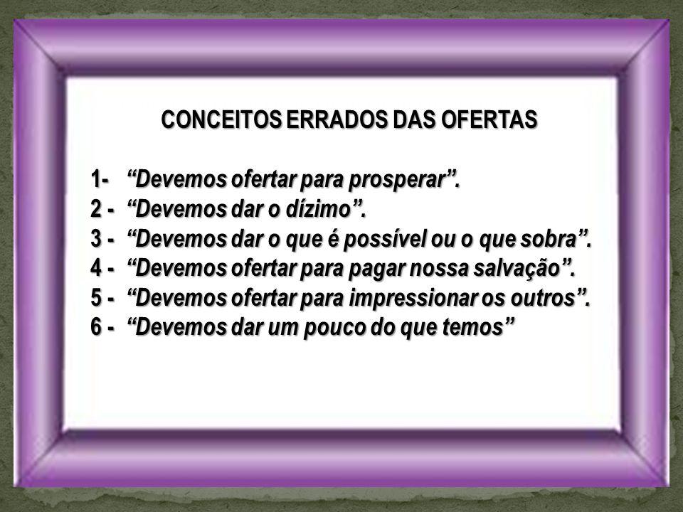CONCEITOS ERRADOS DAS OFERTAS