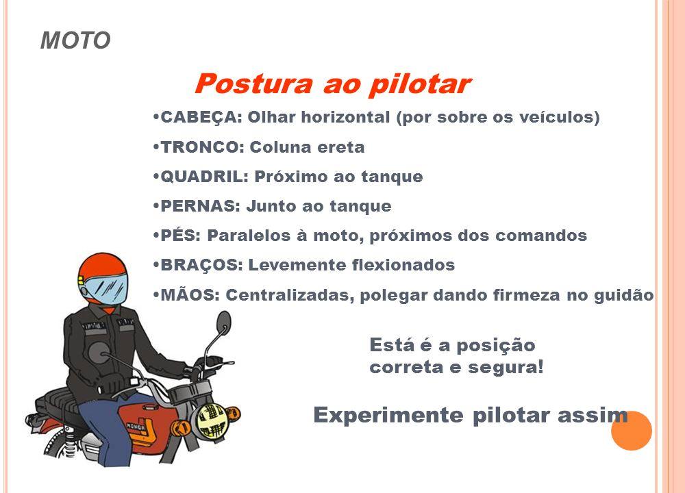 Postura ao pilotar MOTO Experimente pilotar assim