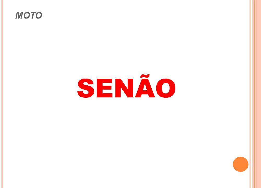 MOTO SENÃO