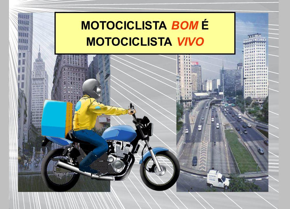 MOTOCICLISTA BOM É MOTOCICLISTA VIVO