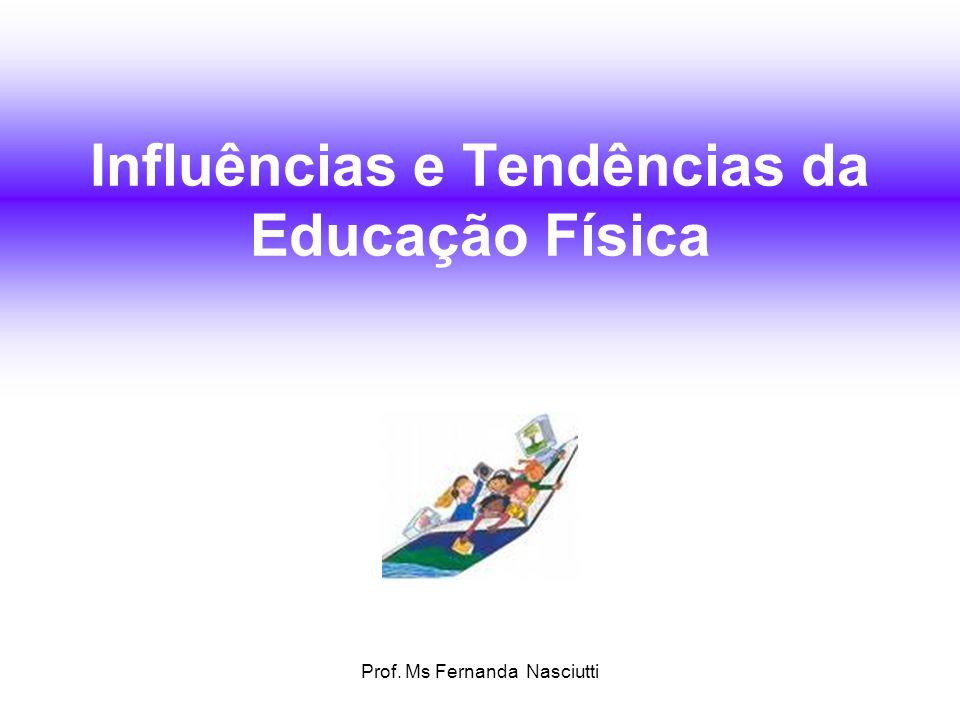 Influências e Tendências da Educação Física