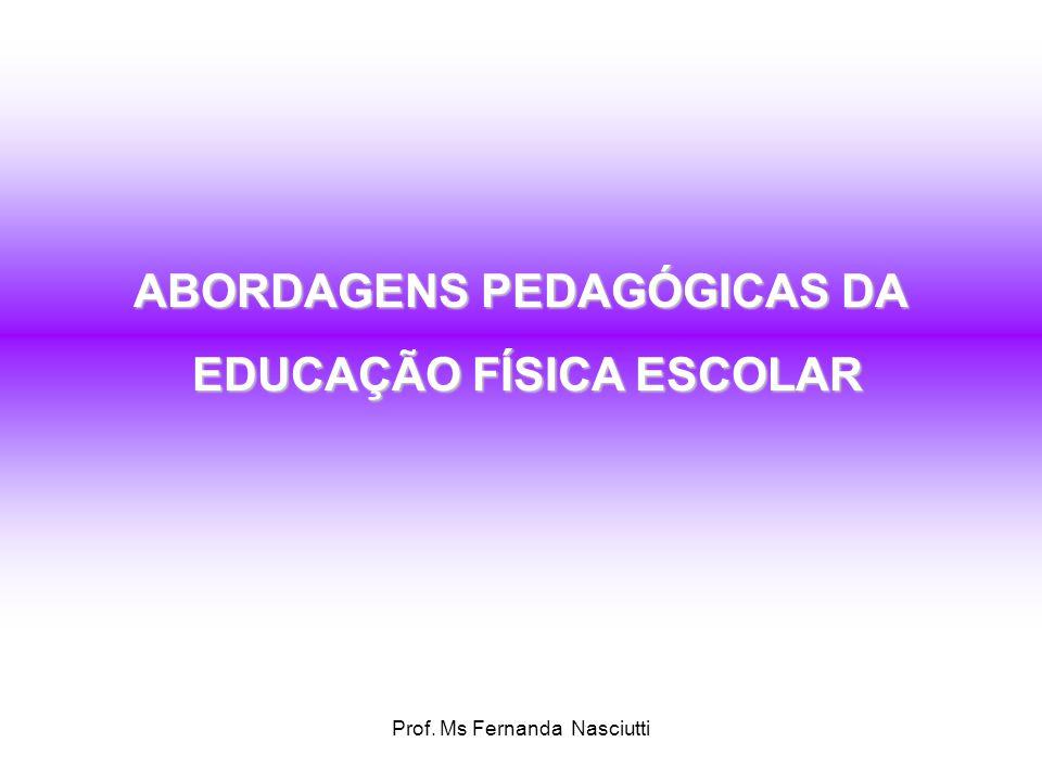 ABORDAGENS PEDAGÓGICAS DA EDUCAÇÃO FÍSICA ESCOLAR