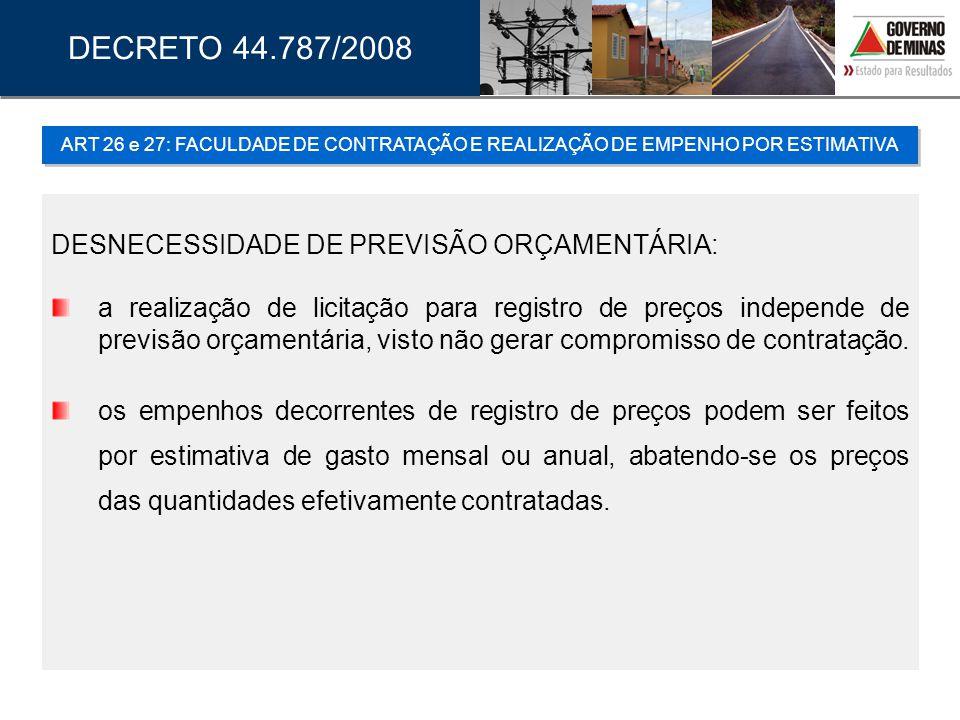 DECRETO 44.787/2008 DESNECESSIDADE DE PREVISÃO ORÇAMENTÁRIA: