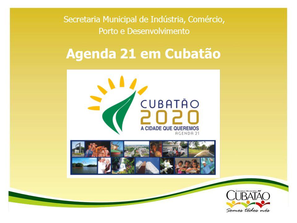Agenda 21 em Cubatão Secretaria Municipal de Indústria, Comércio,