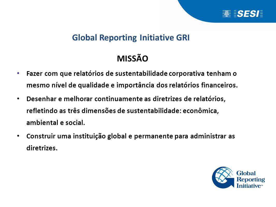 global reporting initiative The global reporting initiative (known as gri) is an international independent  standards organization that helps businesses, governments and other.