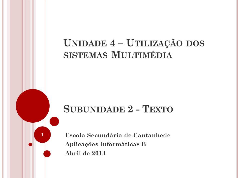 Unidade 4 – Utilização dos sistemas Multimédia