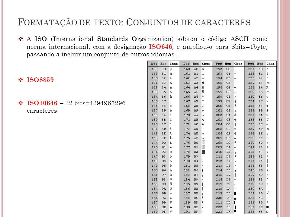 Formatação de texto: Conjuntos de caracteres