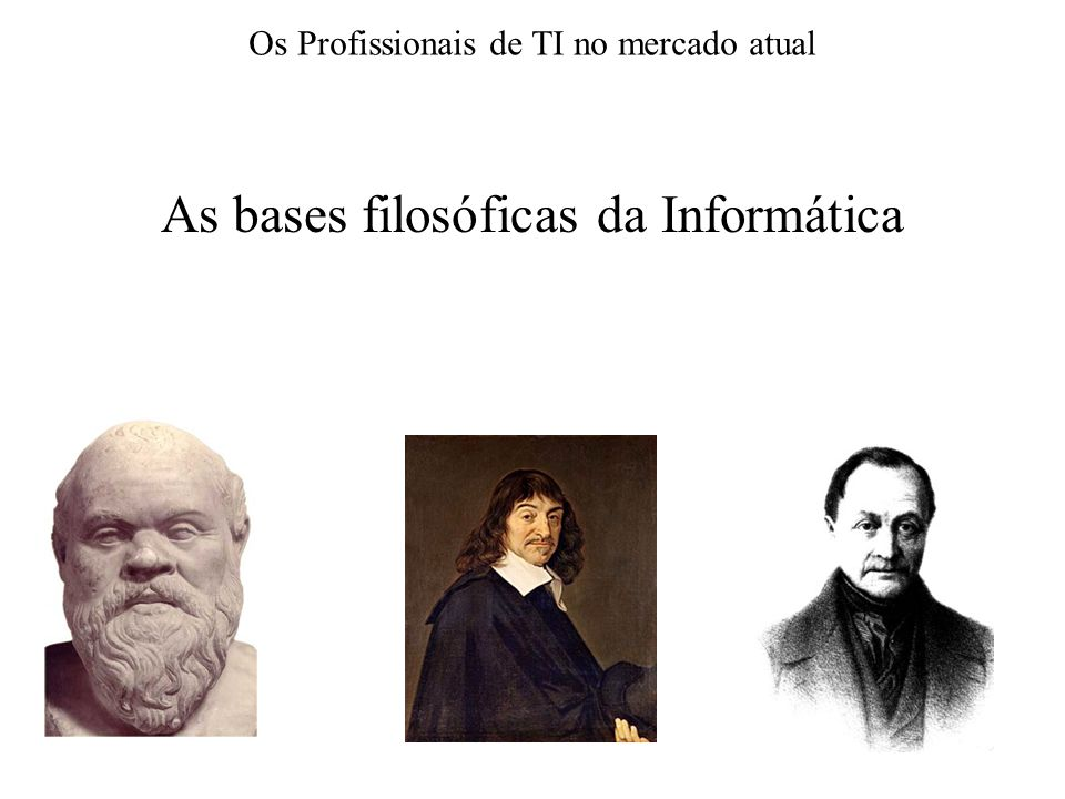 As bases filosóficas da Informática