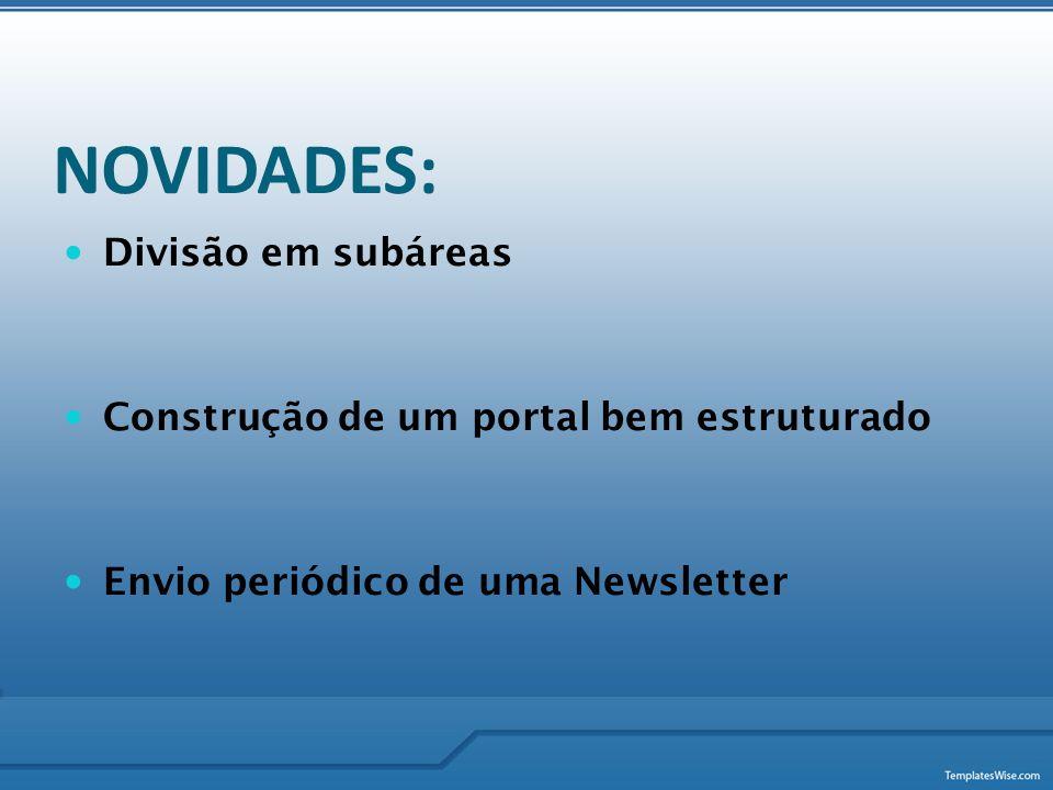 NOVIDADES: Divisão em subáreas Construção de um portal bem estruturado