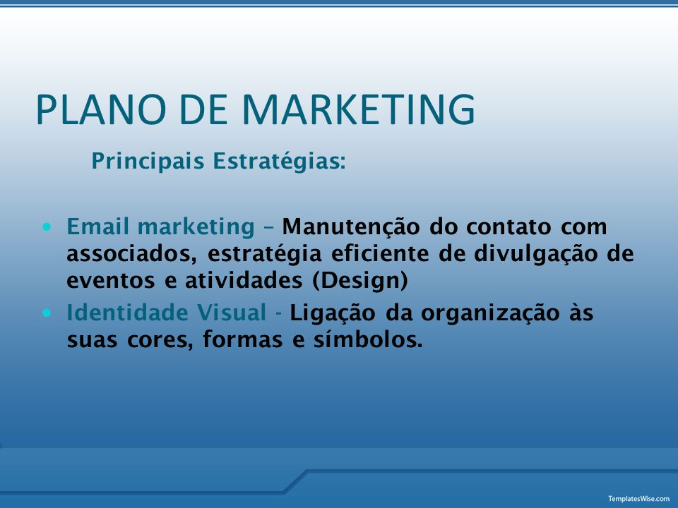 PLANO DE MARKETING Principais Estratégias: