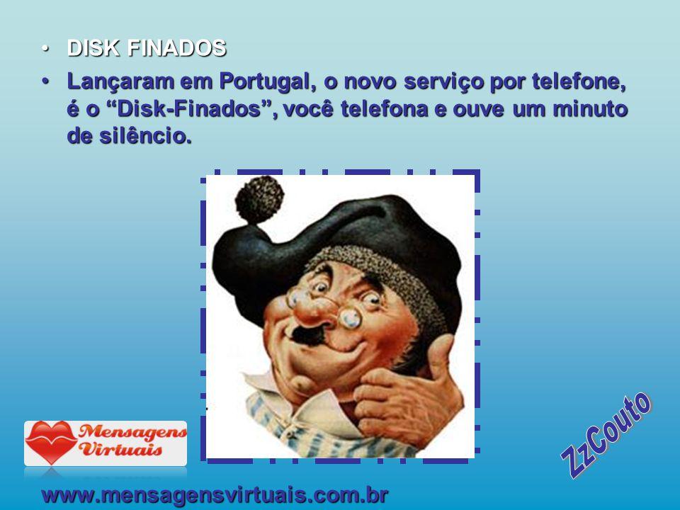 DISK FINADOS. Lançaram em Portugal, o novo serviço por telefone, é o Disk-Finados , você telefona e ouve um minuto de silêncio.