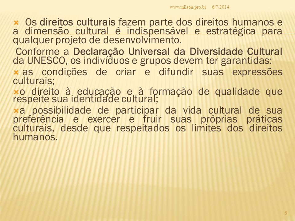 as condições de criar e difundir suas expressões culturais;