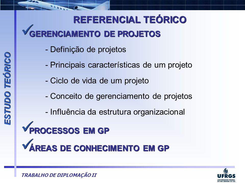 REFERENCIAL TEÓRICO GERENCIAMENTO DE PROJETOS ESTUDO TEÓRICO