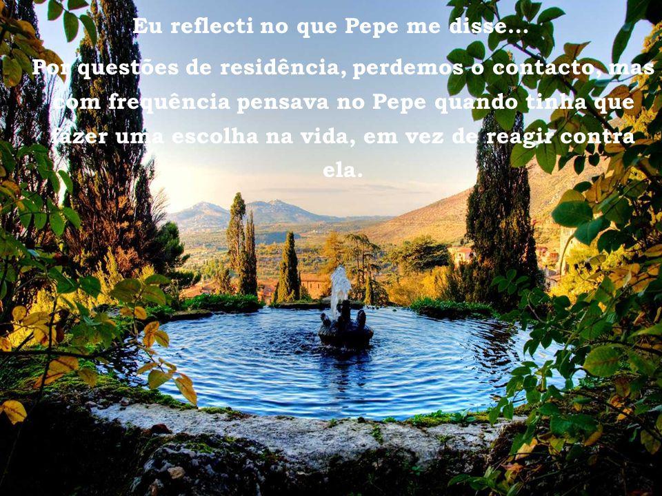 Eu reflecti no que Pepe me disse…