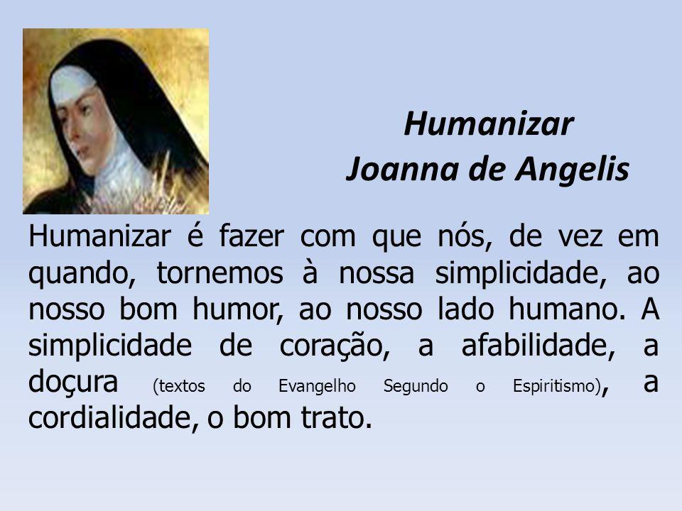 Humanizar Joanna de Angelis