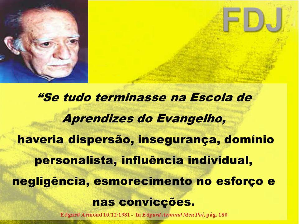 FDJ Se tudo terminasse na Escola de Aprendizes do Evangelho,