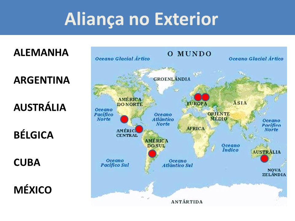 Aliança no Exterior ALEMANHA ARGENTINA AUSTRÁLIA BÉLGICA CUBA MÉXICO