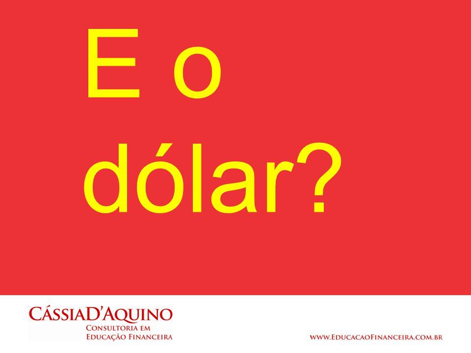 E o dólar