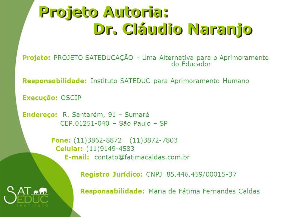 Projeto Autoria: Dr. Cláudio Naranjo