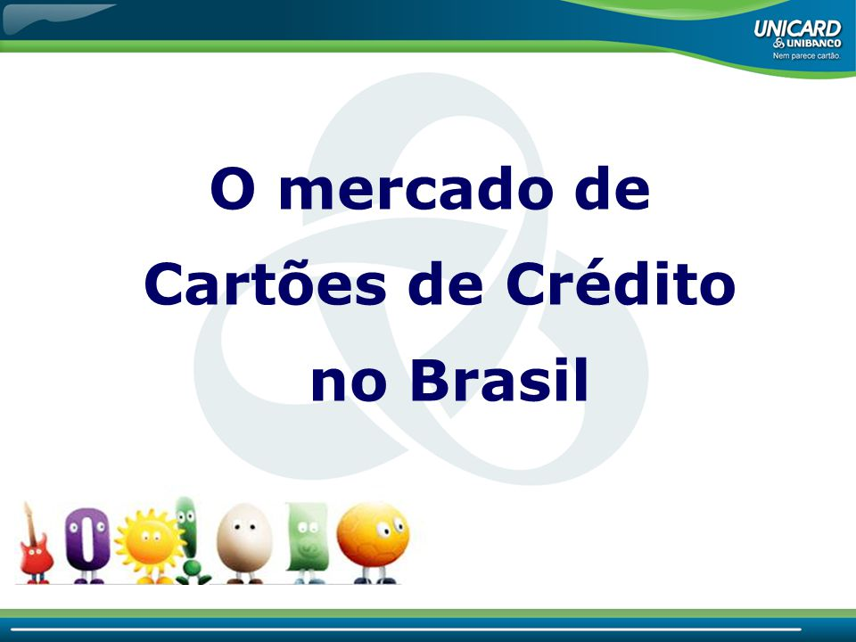 O mercado de Cartões de Crédito no Brasil