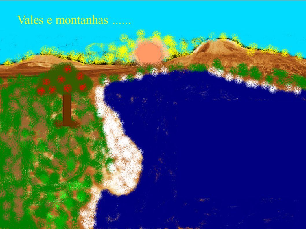 Vales e montanhas ......