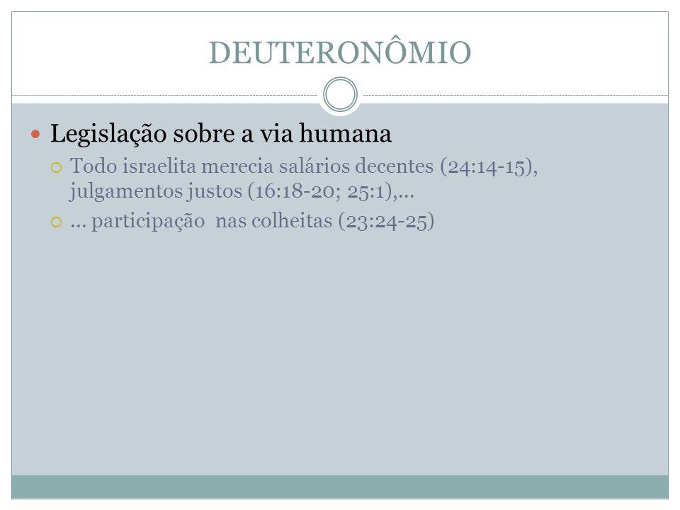 DEUTERONÔMIO Legislação sobre a via humana