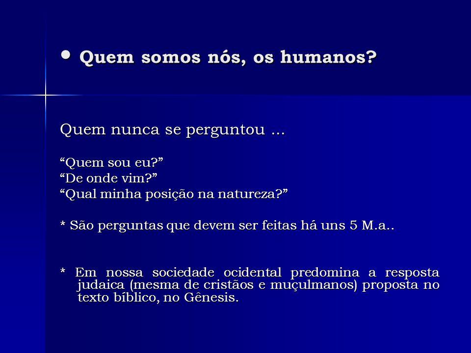 Quem somos nós, os humanos