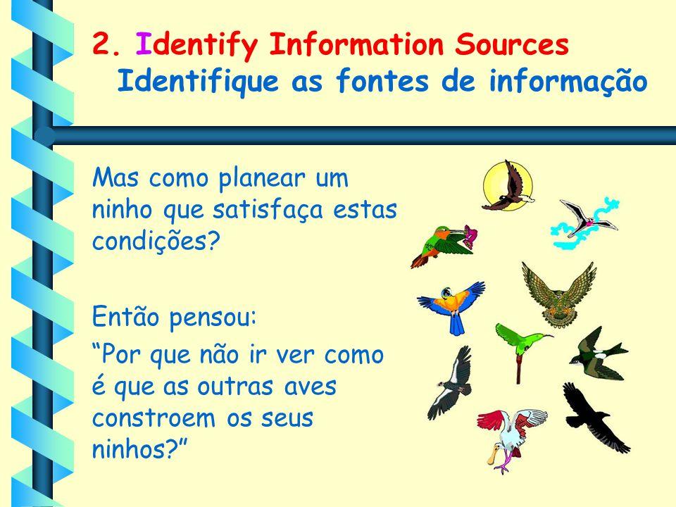 2. Identify Information Sources Identifique as fontes de informação
