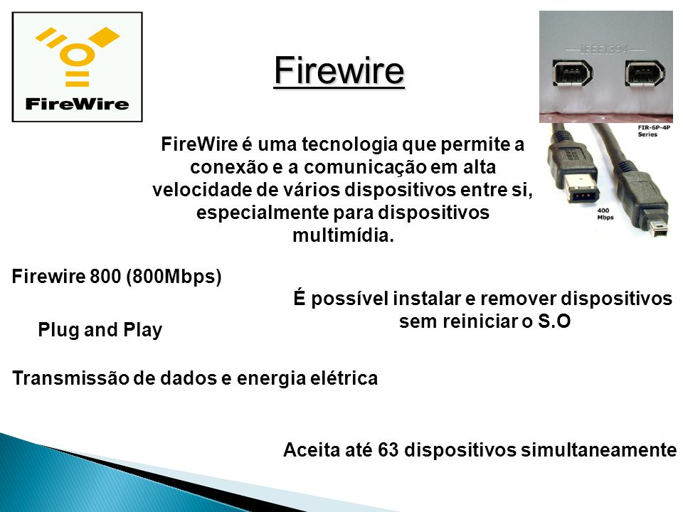 É possível instalar e remover dispositivos