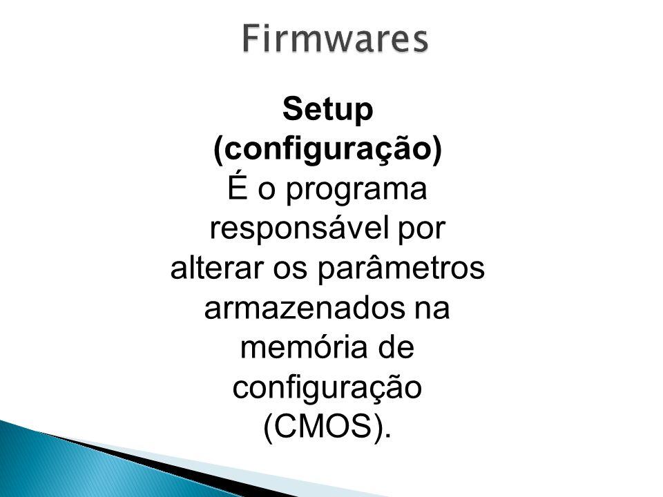 Firmwares Setup (configuração)