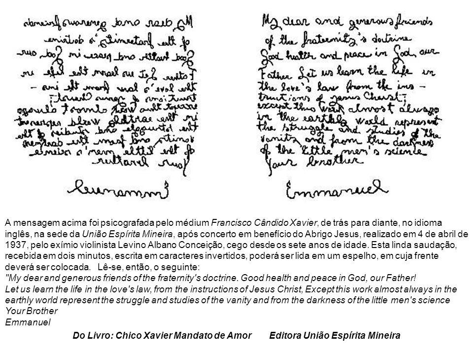 Do Livro: Chico Xavier Mandato de Amor Editora União Espírita Mineira