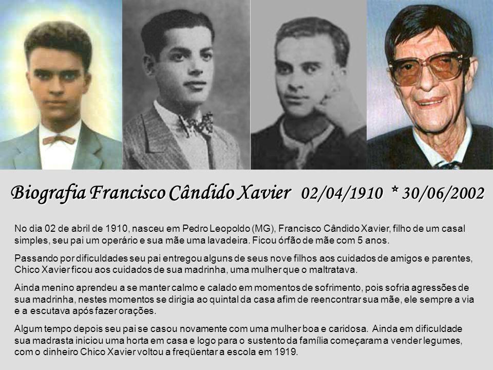 Biografia Francisco Cândido Xavier 02/04/1910 * 30/06/2002