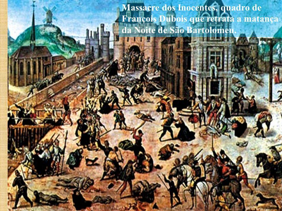 Massacre dos Inocentes, quadro de François Dubois que retrata a matança da Noite de São Bartolomeu.