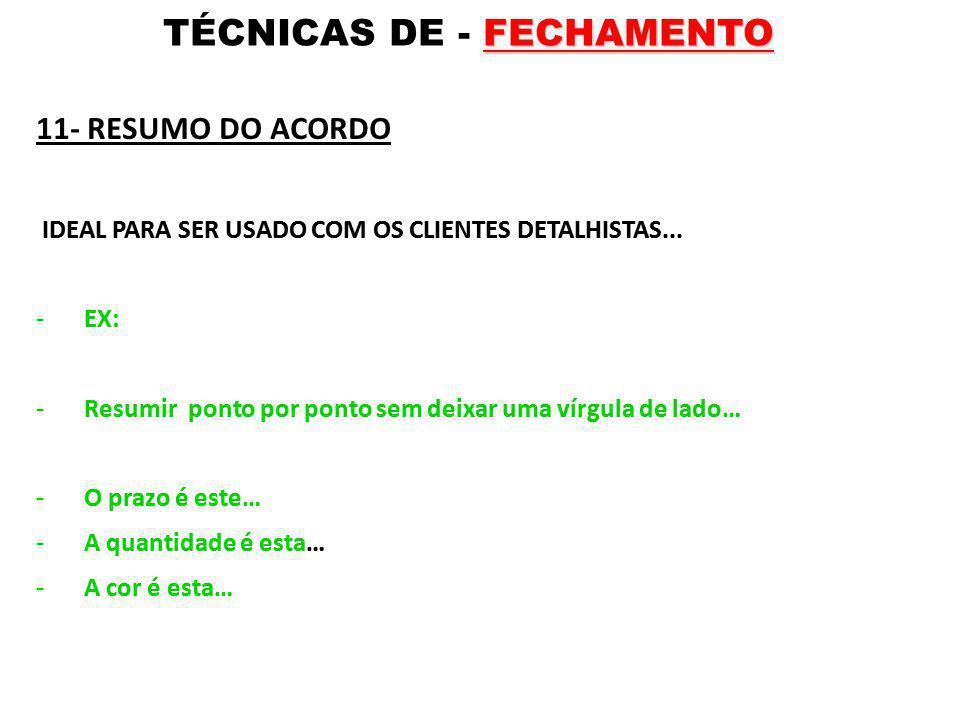 TÉCNICAS DE - FECHAMENTO