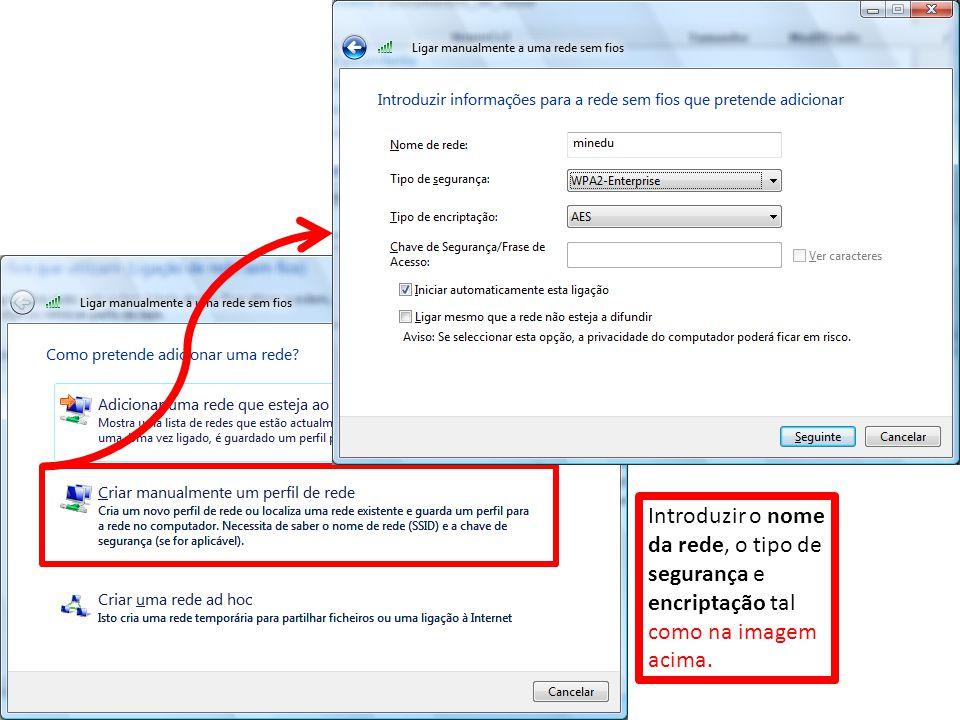 Introduzir o nome da rede, o tipo de segurança e encriptação tal como na imagem acima.