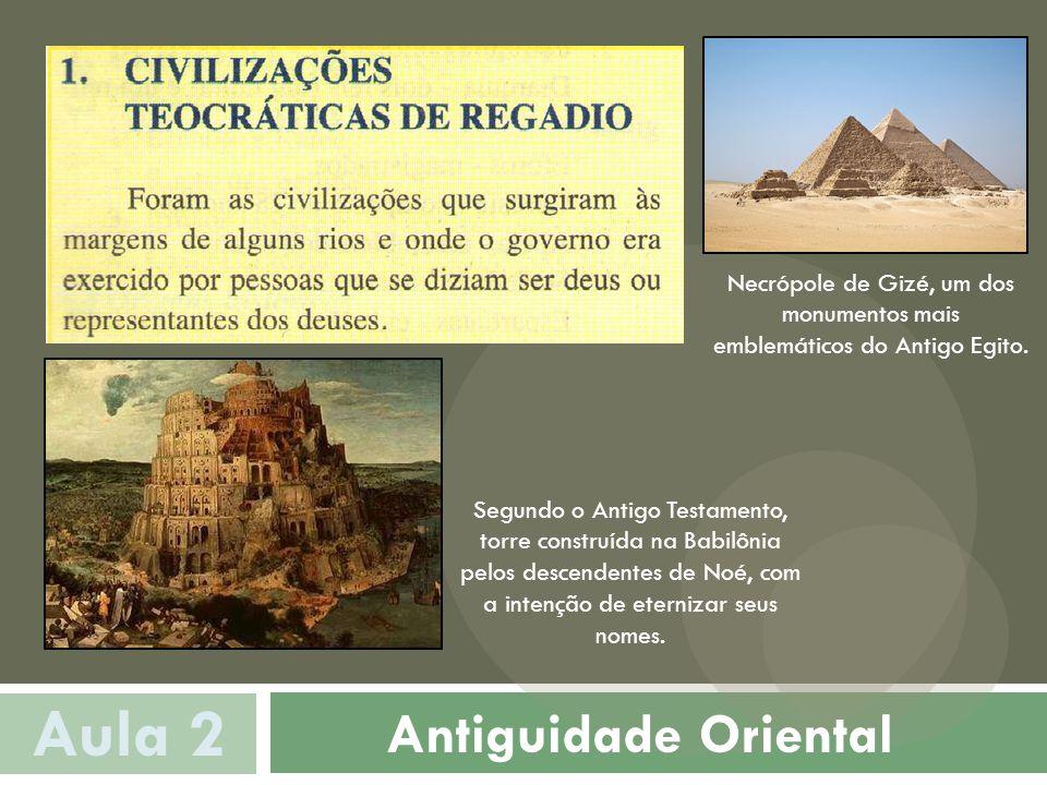 Aula 2 Antiguidade Oriental Necrópole de Gizé, um dos monumentos mais