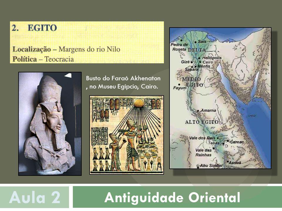 Aula 2 Antiguidade Oriental Busto do Faraó Akhenaton