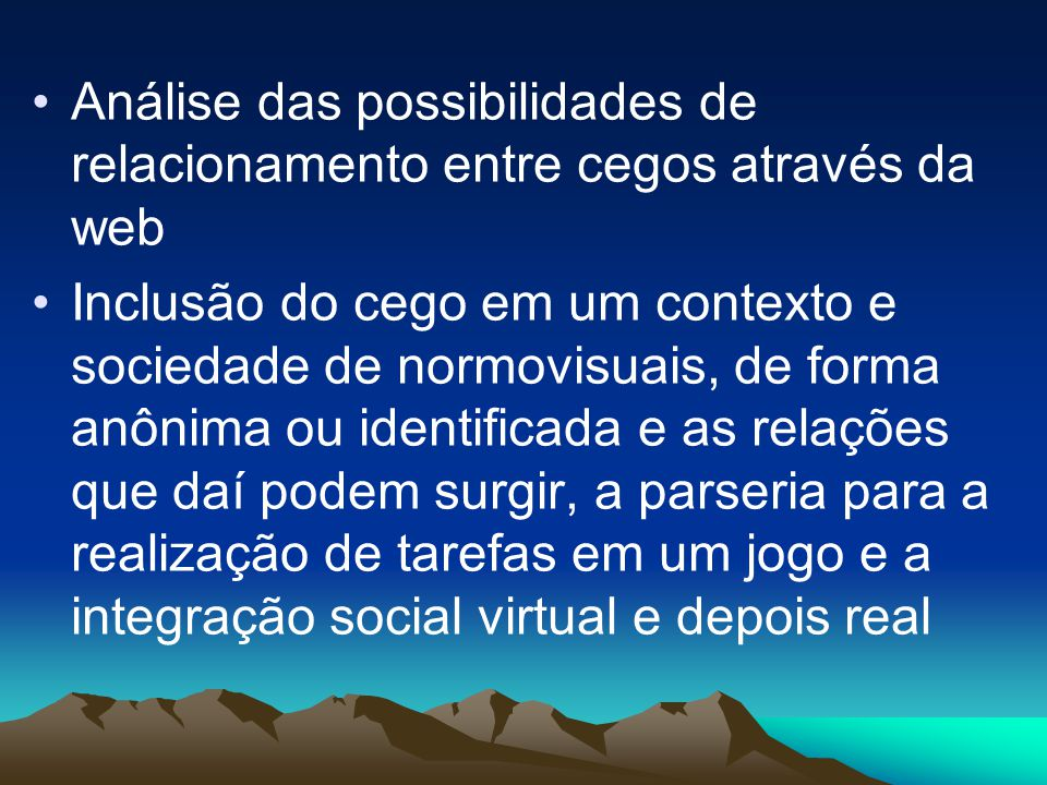 Análise das possibilidades de relacionamento entre cegos através da web