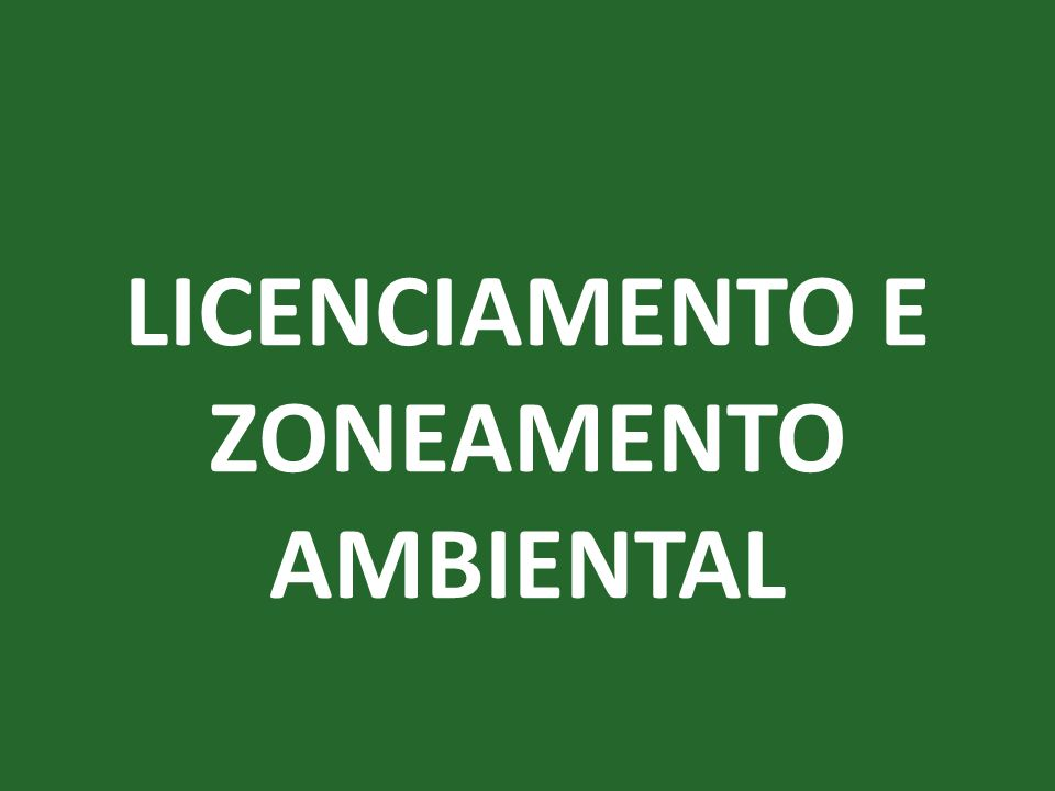 LICENCIAMENTO E ZONEAMENTO AMBIENTAL