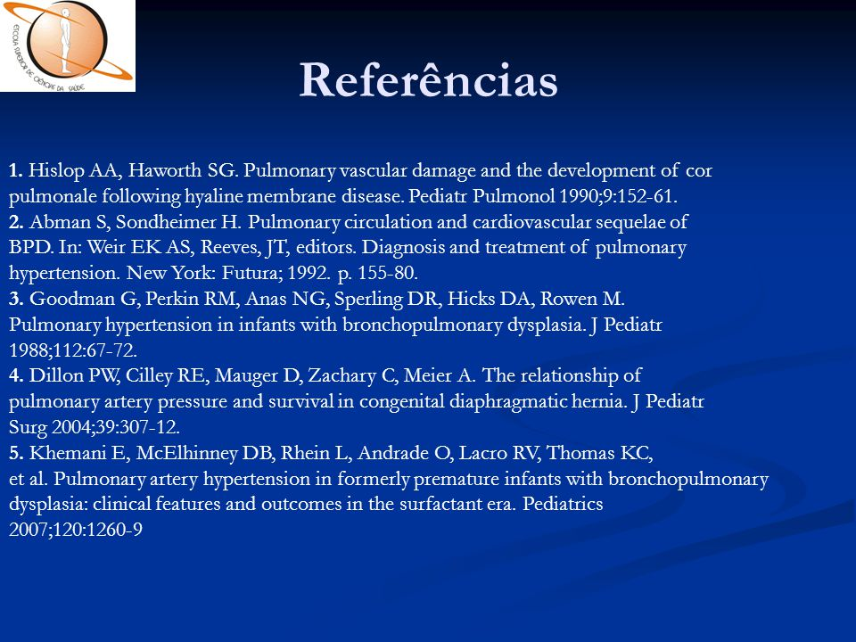 Referências 1. Hislop AA, Haworth SG. Pulmonary vascular damage and the development of cor.