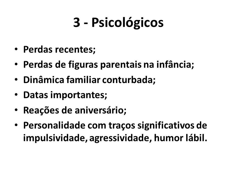 3 - Psicológicos Perdas recentes;