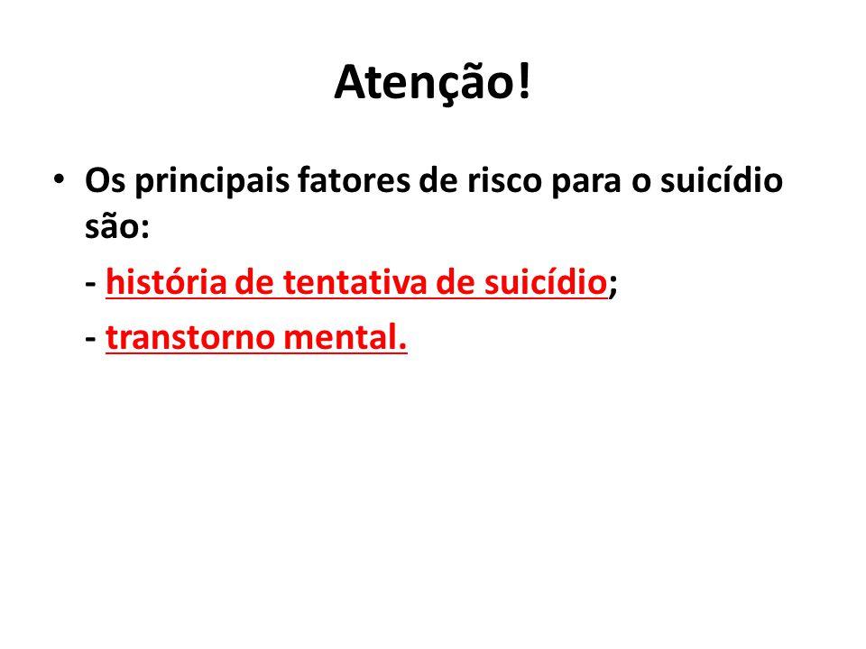 Atenção! Os principais fatores de risco para o suicídio são:
