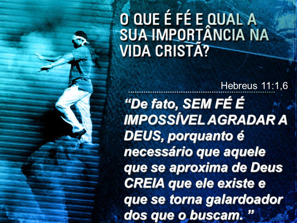 Hebreus 11:1,6