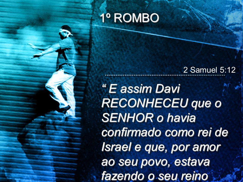 1º ROMBO 2 Samuel 5:12.
