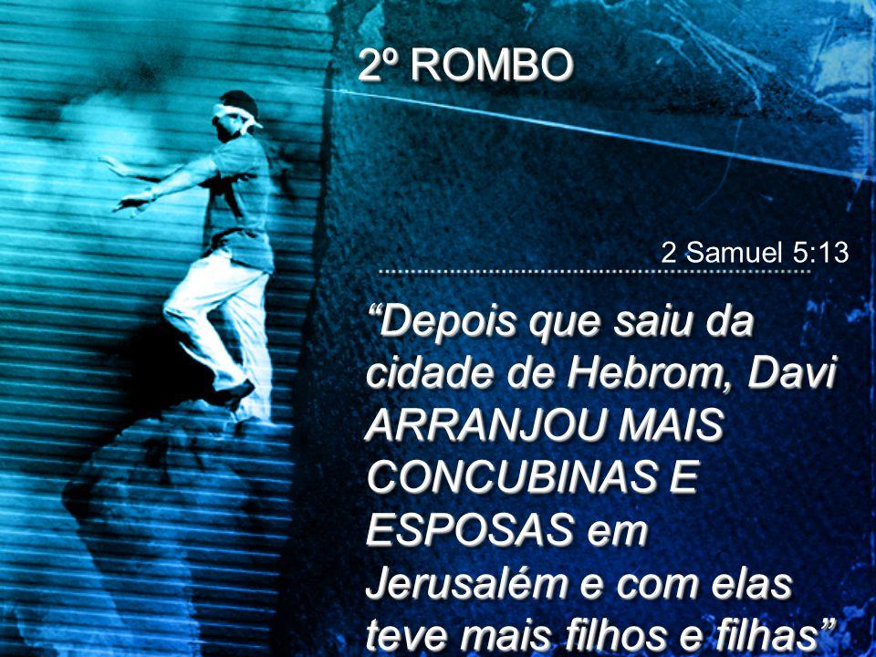 2º ROMBO 2 Samuel 5:13.
