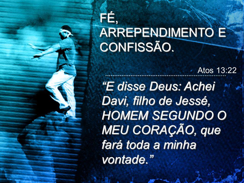 FÉ, ARREPENDIMENTO E CONFISSÃO.