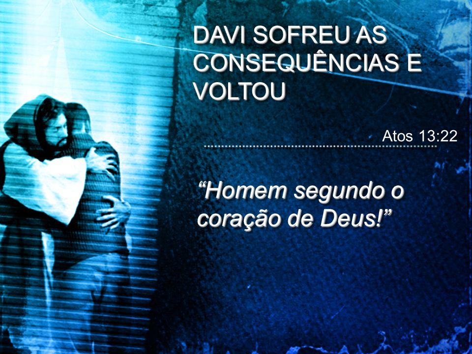 DAVI SOFREU AS CONSEQUÊNCIAS E VOLTOU