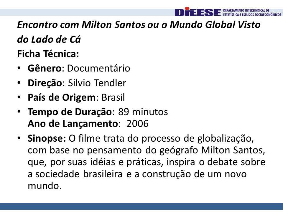 Encontro com Milton Santos ou o Mundo Global Visto