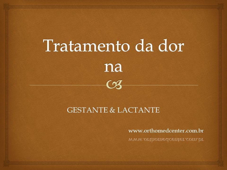 Tratamento da dor na GESTANTE & LACTANTE www.orthomedcenter.com.br