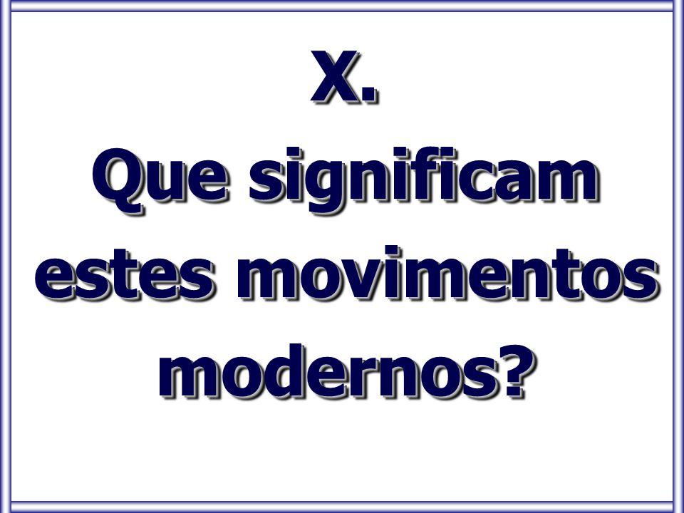 Que significam estes movimentos modernos